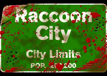 Welcome to Raccoon City!!